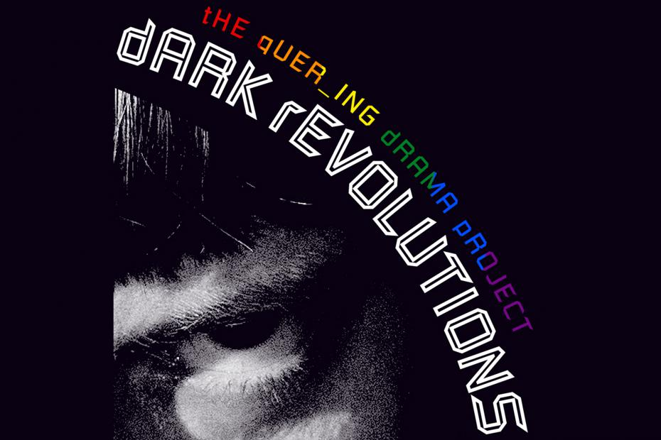 the que_ring drama project – Dark Revolutions
